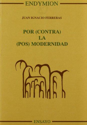 Por (contra) la (pos) modernidad: FERRERAS, Juan Ignacio