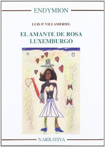 9788477314349: El amante de Rosa Luxemburgo