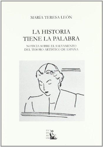 9788477314868: La historia tiene la palabra: noticia sobre el salvamento del tesoro artístico de España (Ensayos)