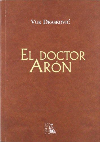 9788477315056: El doctor Arón (Narrativa)