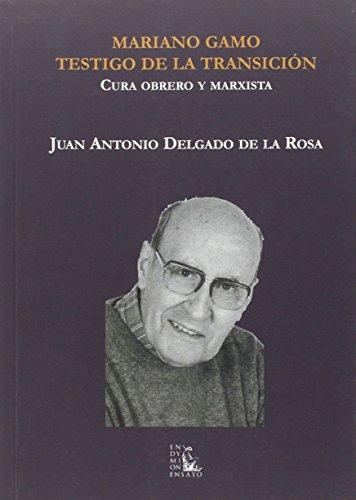 9788477315391: MARIANO GAMO. TESTIGO DE LA TRANSICION