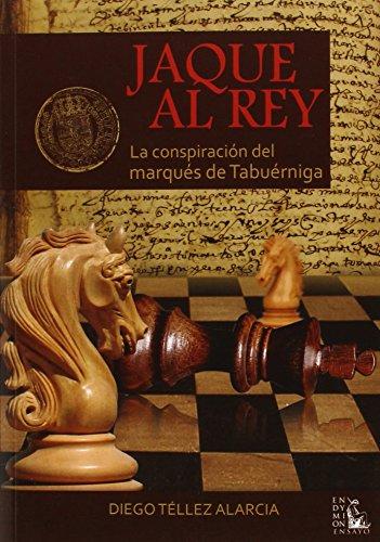 9788477315636: Jaque Al Rey - La Conspiracion Del Marques De Tabuerniga