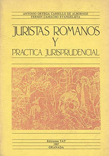 9788477320029: Juristas romanos y practica jurisprudencial