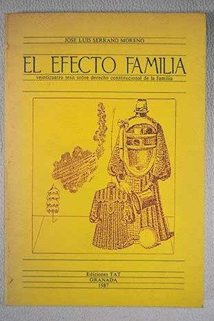 El efecto familia.: Serrano Moreno, José