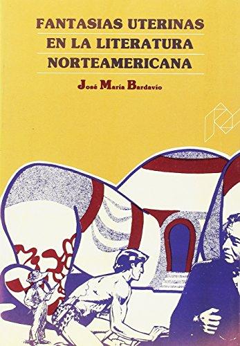9788477330196: Fantasías uterinas en la Literatura Norteamericana (Humanidades)