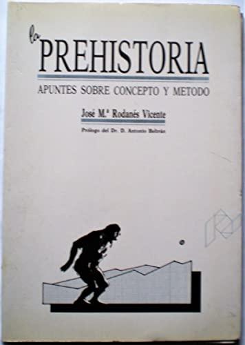 La prehistoria, apuntes sobre concepto y metodo: Rodanes Vicente, Jose?