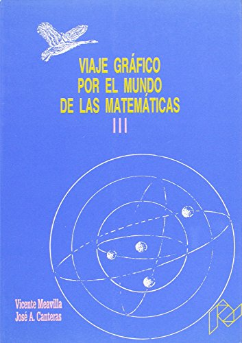 9788477332428: Viaje gráfico por el mundo de las matemáticas. (T.3)