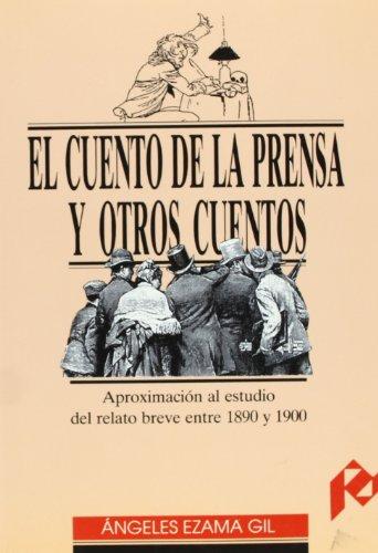 9788477333227: El cuento de la prensa y otros cuentos. Aproximación al estudio del relato breve entre 1890 y 1900 (Humanidades)