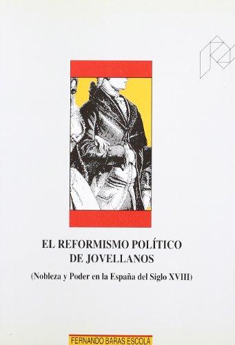 9788477333586: El reformismo político de Jovellanos: (nobleza y poder en la España del siglo XVIII) (Ciencias sociales) (Spanish Edition)