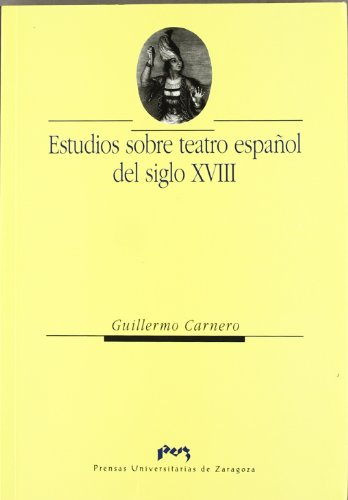 9788477334774: Estudios sobre teatro español del siglo XVIII (Humanidades)