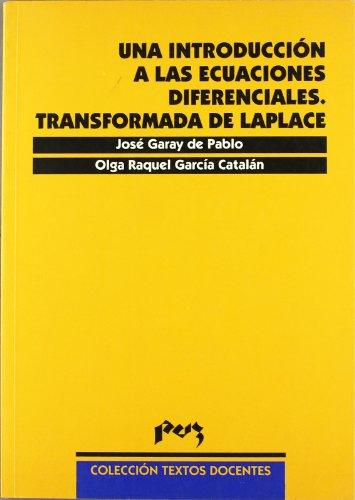 Una introducción a las ecuaciones diferenciales. Transformad: Garay de Pablo,