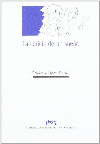 La caricia de un sueño - López Serrano, Francisco Miguel