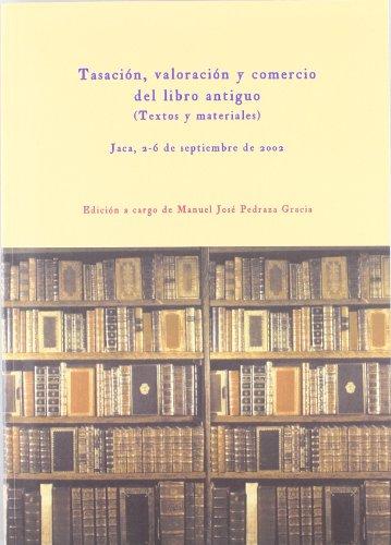 TASACION, VALORACION Y COMERCIO DEL LIBRO ANTIGUO: PEDRAZA GRACIA, MANU