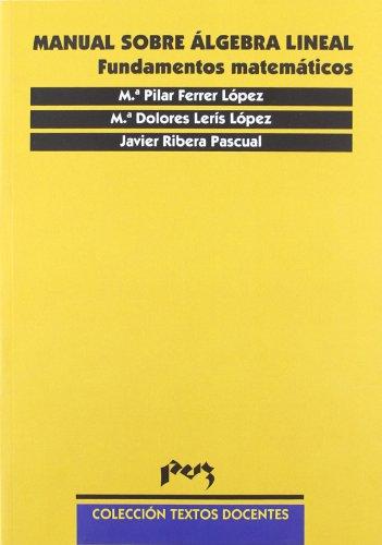 Manual sobre álgebra lineal. Fundamentos matemáticos: Ribera Pascual, Francisco