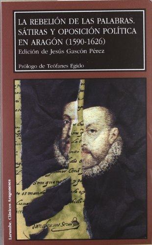 LA REBELIÓN DE LAS PALABRAS: SÁTIRAS Y: Jesús Gascón Pérez