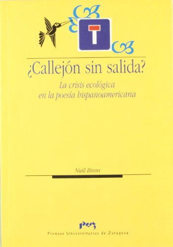 9788477336938: ¿Callejón sin salida?: la crisis ecológica en la poesía hispanoamericana (Humanidades)