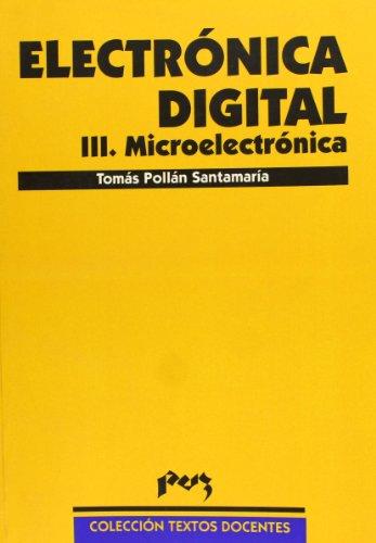 Electrónica digital. III. Microelectrónica: Pollán Santamaria, Tomás