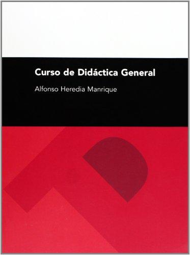 CURSO DE DIDÁCTICA GENERAL: HEREDIA MANRIQUE, ALFONSO