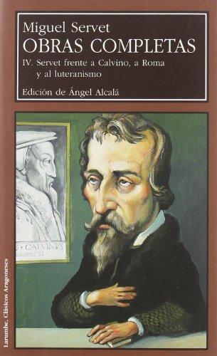 9788477337980: Obras Completas Iv (miguel Servet): 4 (Larumbe Textos Aragoneses)