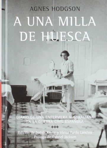 A una milla de Huesca (Spanish Edition) (847733806X) by Agnes; Hodgson