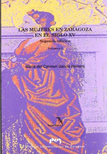 Las mujeres en Zaragoza en el siglo XV - García Herrero, María del Carmen