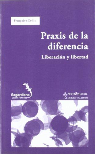 9788477338390: Praxis de la diferencia. Liberación y libertad (Sagardiana) (Spanish Edition)