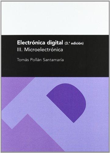 Electrónica digital III. Microelectrónica, 3ª ed.: Pollán Santamaría, Tomás