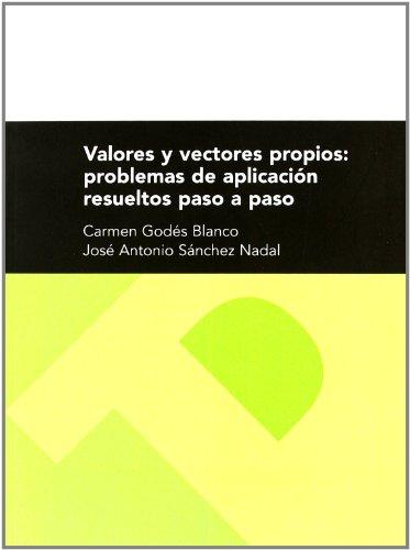 9788477339618: Valores y vectores propios: problemas de aplicación resueltos paso a paso (Textos Docentes)