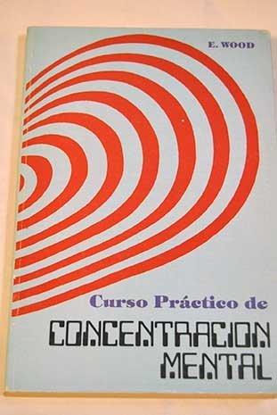 9788477340171: Curso practico de concentracion mental