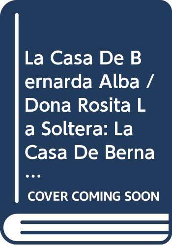 Casa de Bernarda Alba, la Doña Rosita: Garcia Lorca
