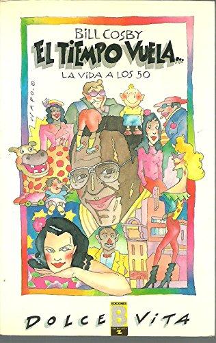 El Tiempo Vuela (La Visa A Los 50) (9788477356622) by Bill Cosby