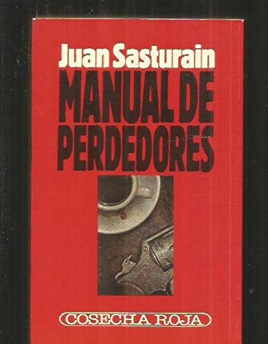 Manual de perdedores: Sasturain, Juan