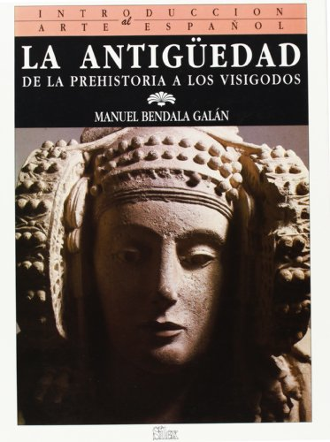 9788477370215: La antigüedad : de la prehistoria a los visigodos