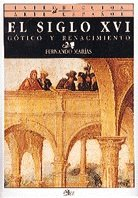 9788477370376: El siglo XVI: Gótico y Renacimiento (Introducción al arte español) (Spanish Edition)