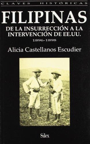 9788477370697: Filipinas: De la insurrección a la intervención de EE.UU. en 1898 (Colección claves históricas)