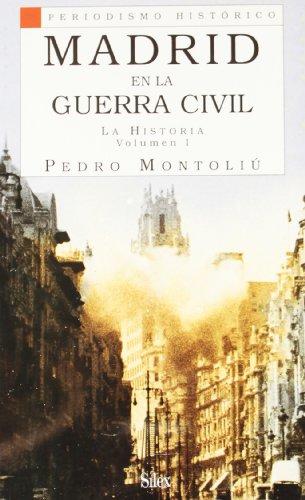 9788477370727: Madrid en la Guerra Civil I: La historia (Periodismo Histórico)