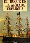 9788477370840: El buque en la Armada Espa±ola
