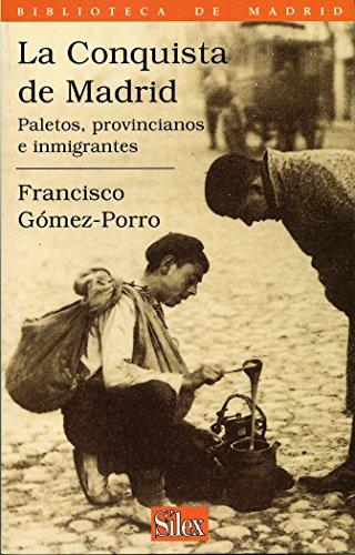 9788477370857: La conquista de Madrid: Paletos, provincianos e inmigrantes (Biblioteca de Madrid) (Spanish Edition)