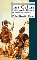 9788477371083: Los Celtas: la Europa del Hierro y la Peninsula Iberica