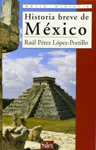 Historia breve de Mà xico (Paperback): Raúl Pà rez