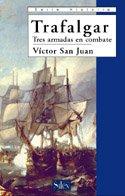 9788477371212: Trafalgar, tres armadas en combate (Serie historia)