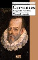 9788477371236: Cervantes: biografia razonada/ Cervantes: Reasoned Biography (Serie Historia/ History Series) (Spanish Edition)
