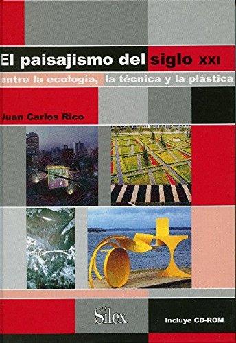 El paisajismo del siglo XXI : entre: Juan Carlos Rico