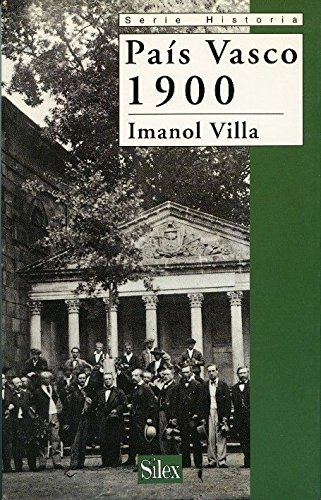 9788477371328: País Vasco 1900 (Sílex Historia)