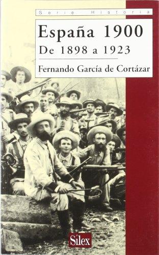 9788477371373: España 1900 De 1898 a 1923 (Serie historia)