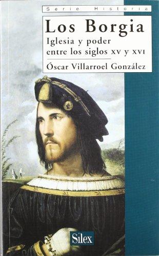 9788477371441: Los Borgia: Iglesia y Poder Entre Los Siglos XV y XVI (Spanish Edition)