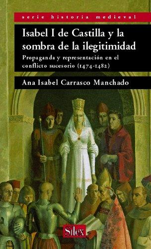 9788477371656: Isabel I De Castilla Y La Sombra De Ilegitimidad/isabel I of Castille And the Shadow of Illegitimacy (Spanish Edition)