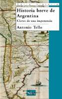 9788477371663: Historia Breve de Argentina / Brief History of Argentina: Claves De Una Impotencia / Keys of Hopelessness (Historia / History) (Spanish Edition)