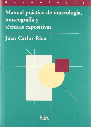 9788477371687: Manual práctico de museología, museografía y técnicas expositivas