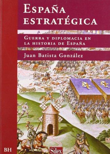 9788477371830: Espana Estrategica: Guerra y Diplomacia En La Historia de Espana (Spanish Edition)